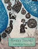 Sweet Thames is a limited edition etching by Mychael Barratt. An anecdotal and historical map The title Sweet Thames is from the epic poem Prothalimion by Edmund Spencer Below is a key to all of the pictorial references.